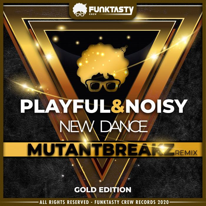 PLAYFUL & NOISY - New Dance (Mutantbreakz Remix)