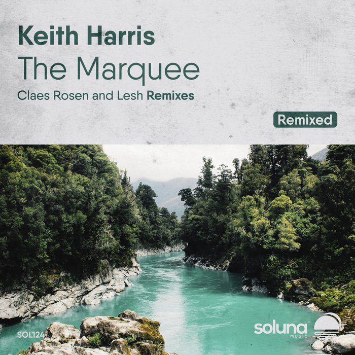 KEITH HARRIS - The Marquee (Remixed)