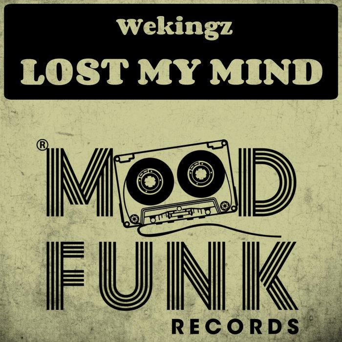 WEKINGZ - Lost My Mind
