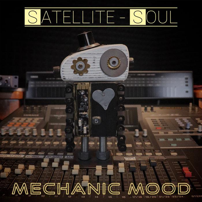 SATELLITE SOUL - Mechanic Mood