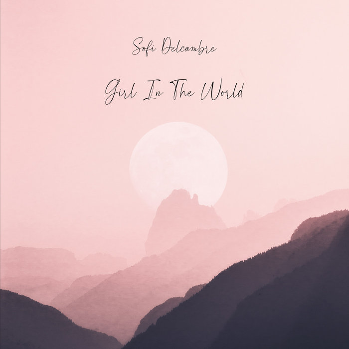 SOFI DELCAMBRE - Girl In The World
