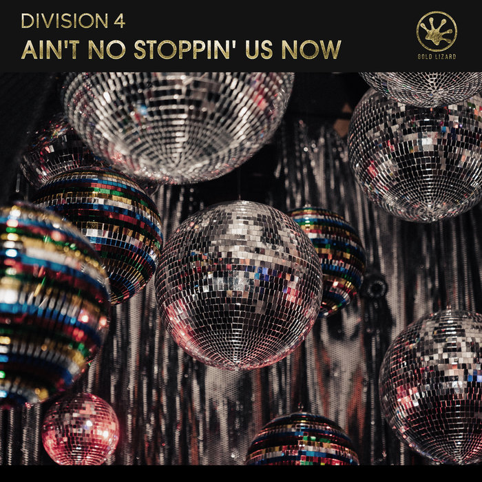 DIVISION 4 - Ain't No Stoppin' Us Now