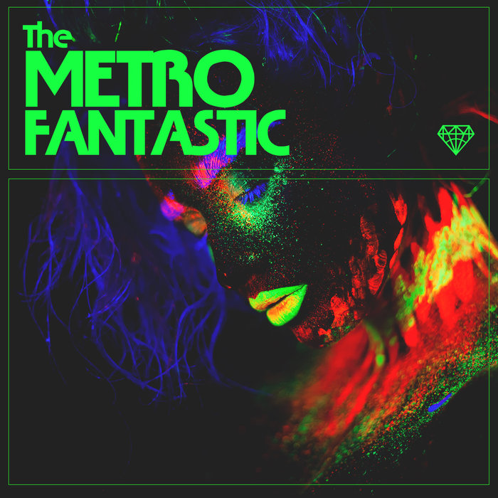 THE METRO FANTASTIC - Dance!