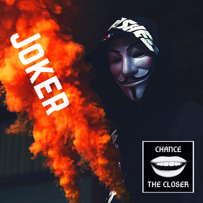 CHANCE THE CLOSER - Joker