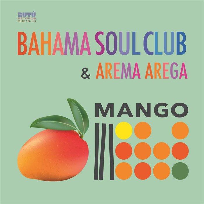 BAHAMA SOUL CLUB/AREMA AREGA - Mango