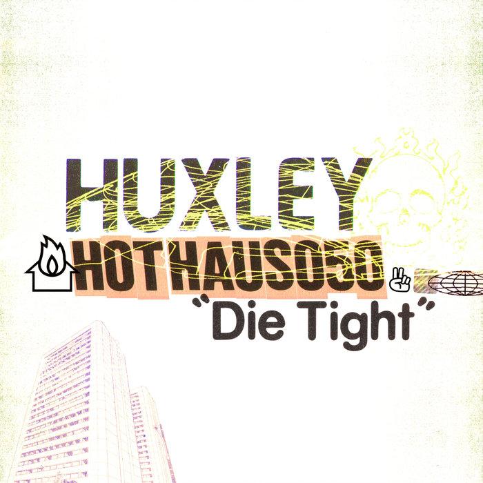 HUXLEY - Die Tight