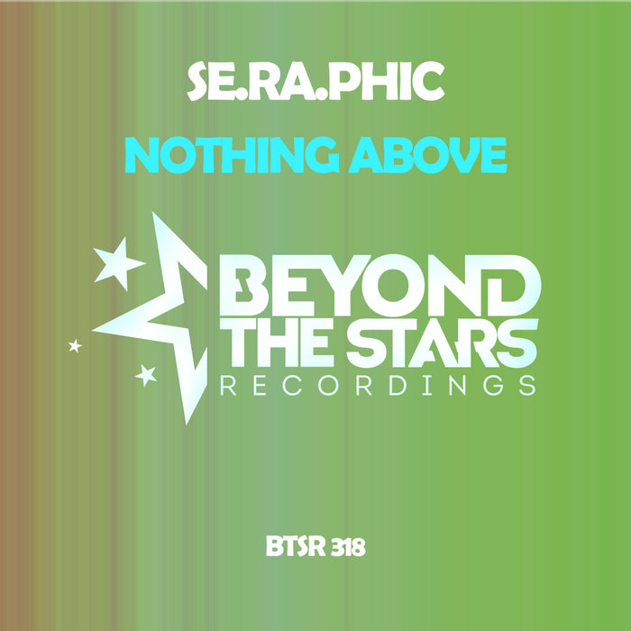 SE.RA.PHIC - Nothing Above