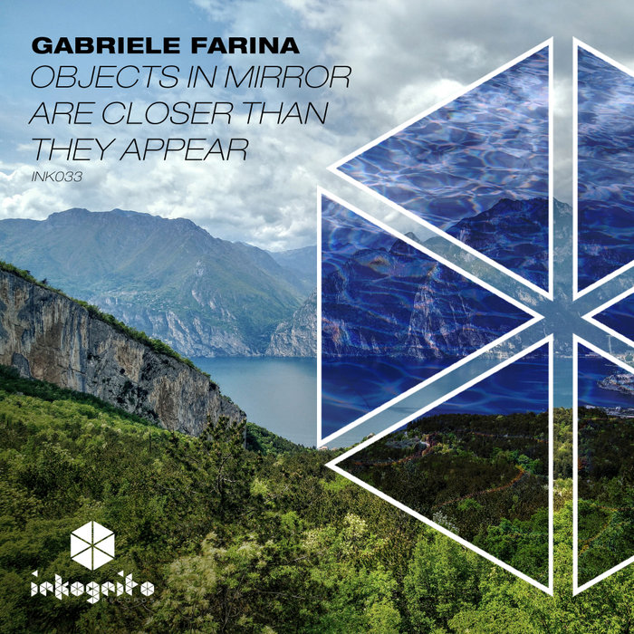GABRIELE FARINA - Objects In Mirror Are Closer Than They Appear