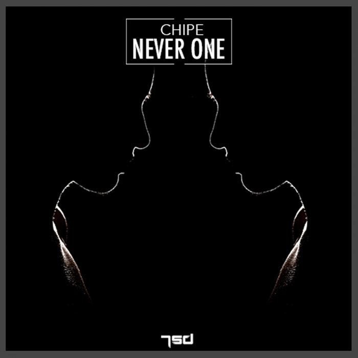 CHIPE - Never One
