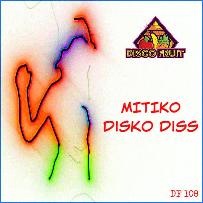 MITIKO - Disko Diss