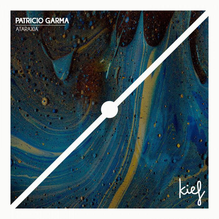 PATRICIO GARMA - Ataraxia EP