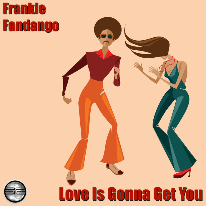 FRANKIE FANDANGO - Love Is Gonna Get You (2020 Rework)