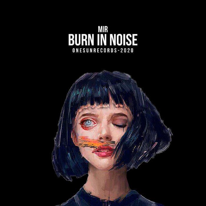 MIR - Burn In Noise