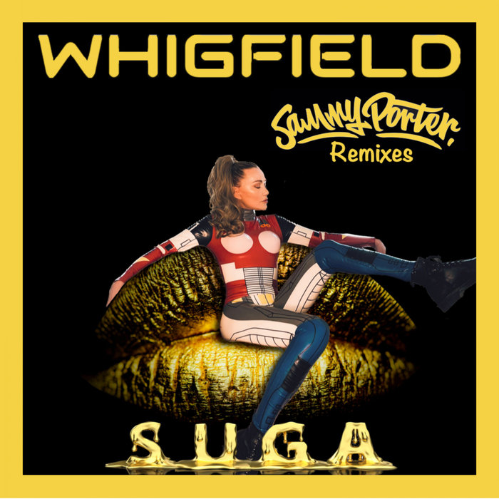 WHIGFIELD - Suga (Sammy Porter Remixes) (Explicit)