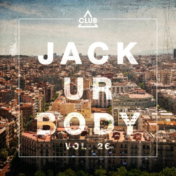 VARIOUS - Jack Ur Body Vol 26