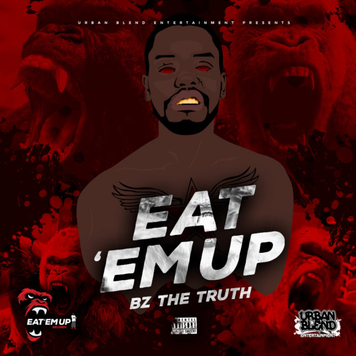 BZ THE TRUTH - Eat 'Em Up (Explicit)