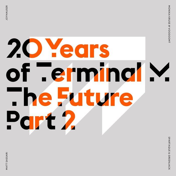 JOYHAUSER/MONIKA KRUSE AND VOODOOAMT/MATT SASSARI/SPARTAQUE AND GREENJACK - 20 Years Of Terminal M - The Future Part 2