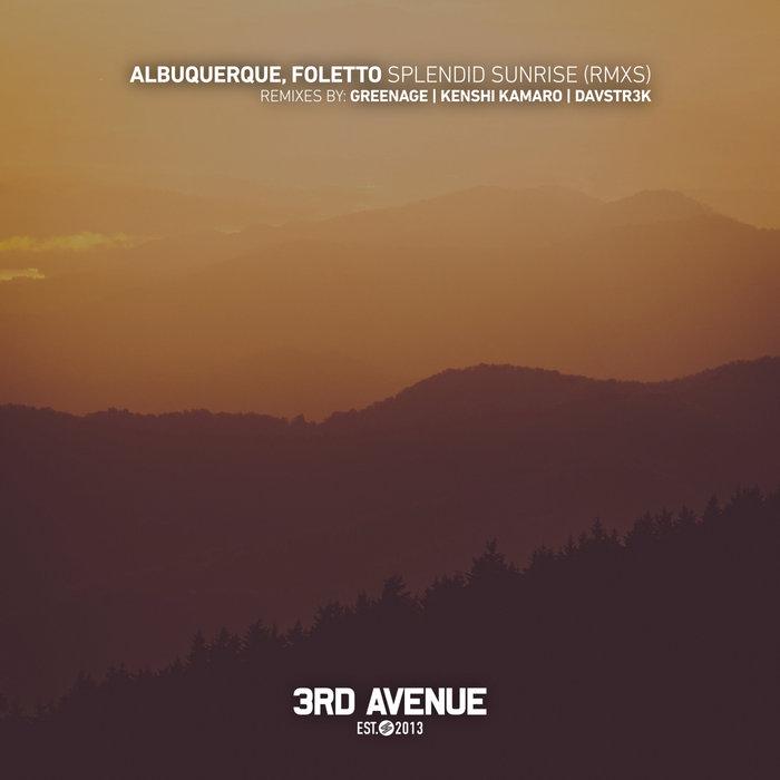 ALBUQUERQUE/FOLETTO - Splendid Sunrise (Remixes)