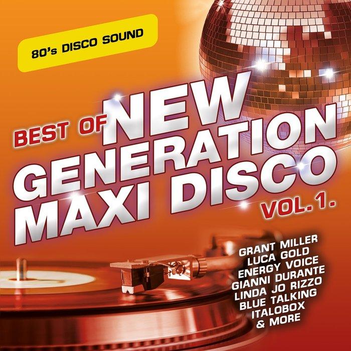 VARIOUS - Best Of New Generation Maxi Disco Vol 1