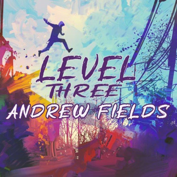 ANDREW FIELDS - Level Three