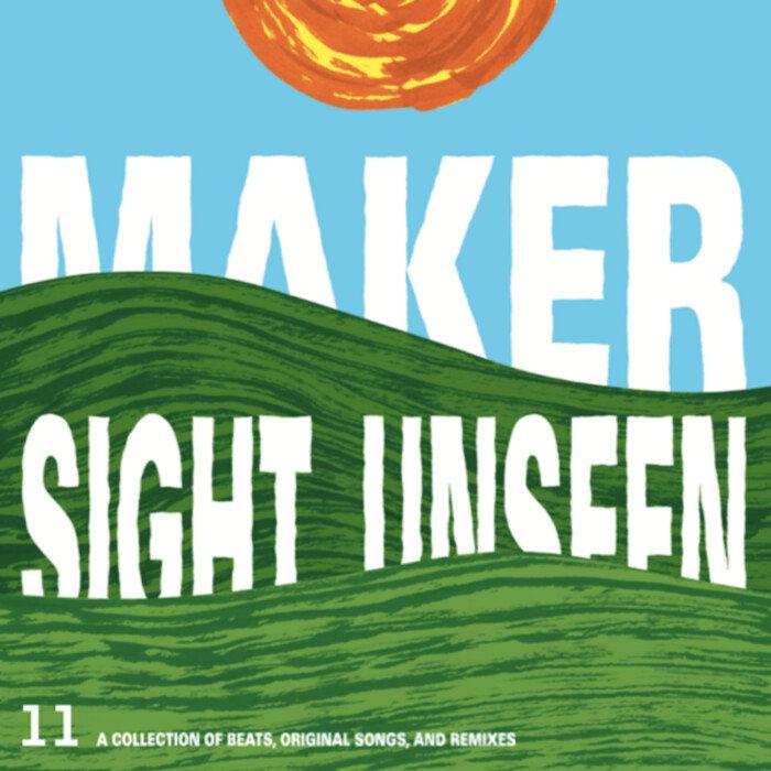 MAKER - Sight Unseen (Explicit)