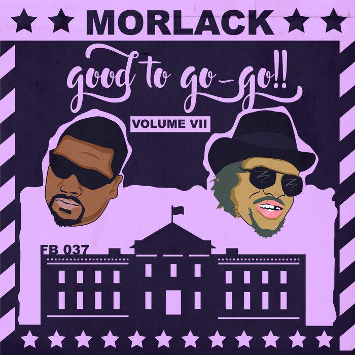 MORLACK - Good To Go-Go Vol VII