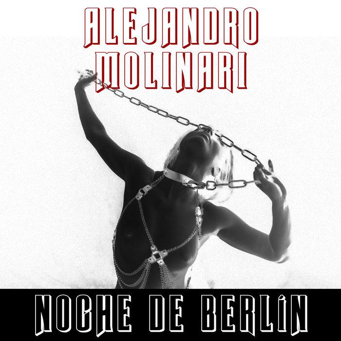 ALEJANDRO MOLINARI - Noche De Berlin