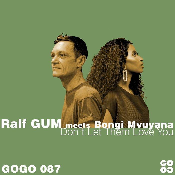 BONGI MVUYANA & RALF GUM - Don't Let Them Love You