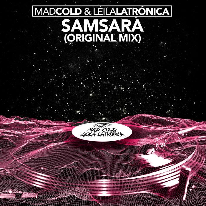 MAD COLD & LEILA LATRONICA - Samsara
