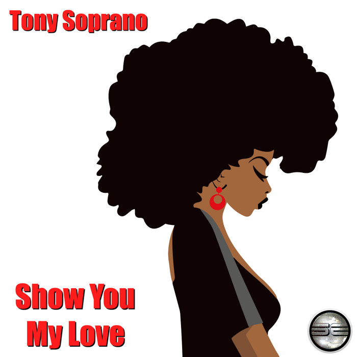 Tony Soprano – Show You My Love (2020 Rework) [Soulful Evolution]