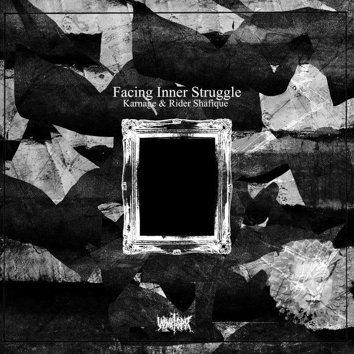 KARNAGE & RIDER SHAFIQUE - Facing Inner Struggle