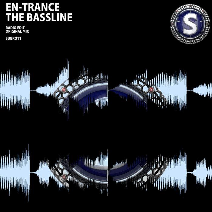 EN-TRANCE - The Bassline