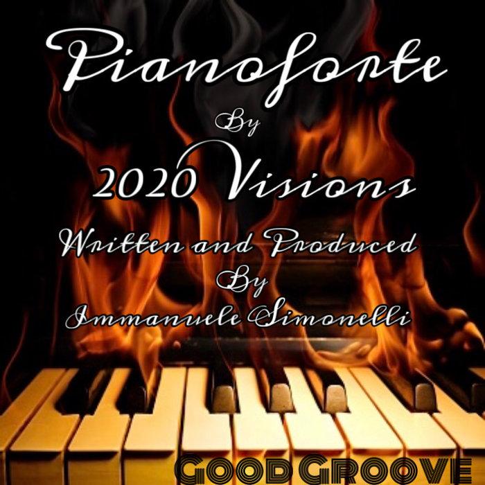 2020 VISIONS - Pianoforte (Original Immanuele Simonelli Mix)