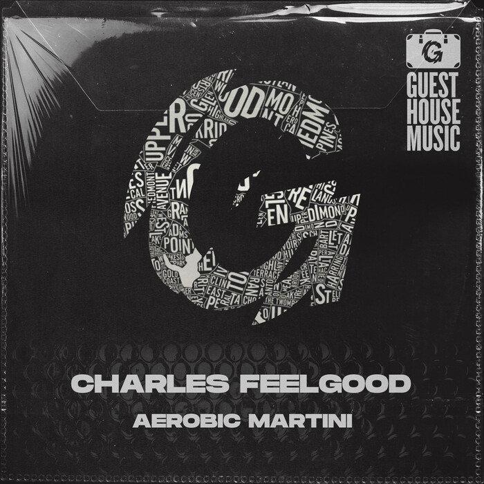 CHARLES FEELGOOD - Aerobic Martini