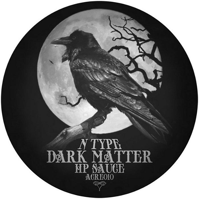 N-TYPE - Dark Matter/Hp Sauce