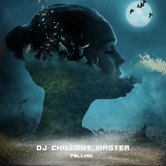 DJ CHILLOUT MASTER - Falling
