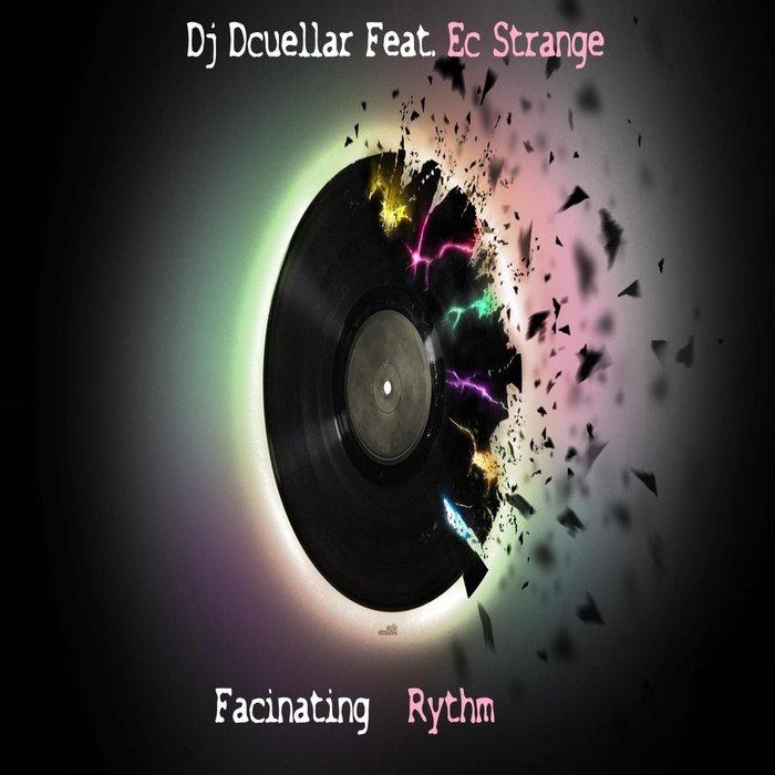 DJ DCUELLAR feat EC STRANGE - Facinating Rythm