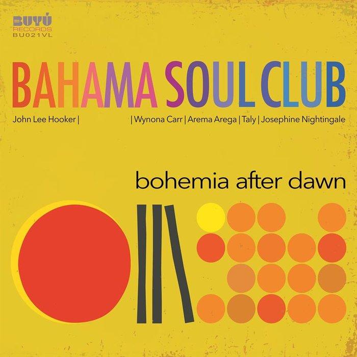 THE BAHAMA SOUL CLUB - Bohemia After Dawn