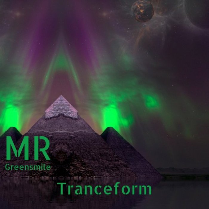 MR GREENSMILE - Tranceform