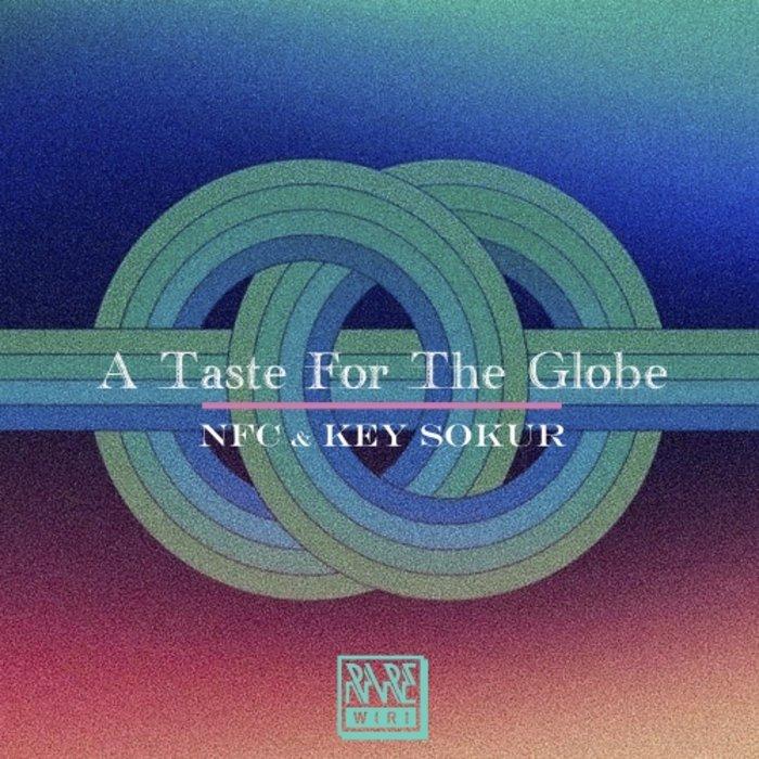 NFC & KEY SOKUR - A Taste For The Globe