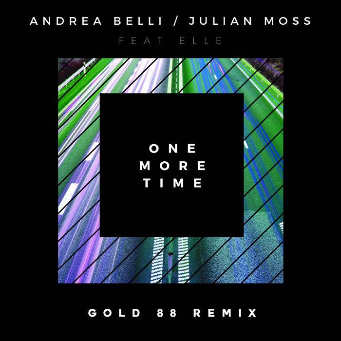 ANDREA BELLI & JULIAN MOSS feat ELLE - One More Time
