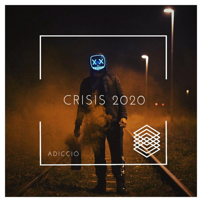 ADICCIO - Crisis 2020