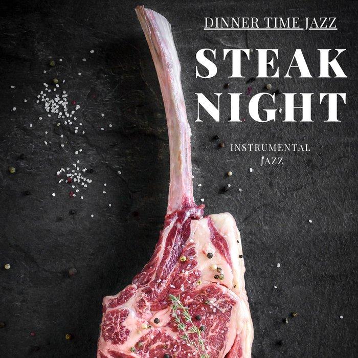 DINNER TIME JAZZ - Dinner Time Jazz (Steak Night)