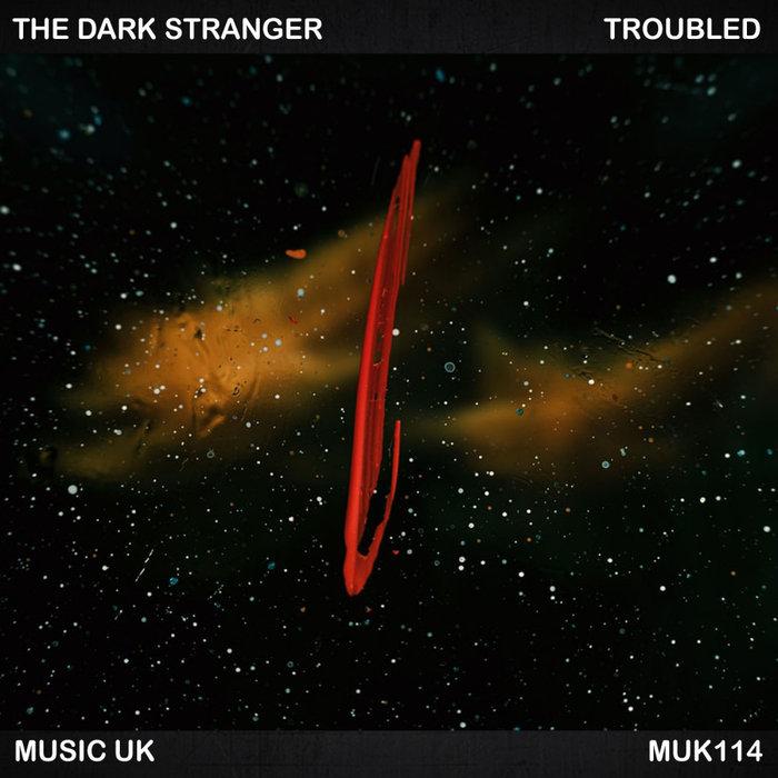 THE DARK STRANGER - Troubled
