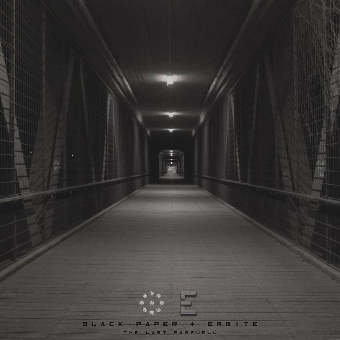 BLACK PAPER/ERMITE - The Last Farewell