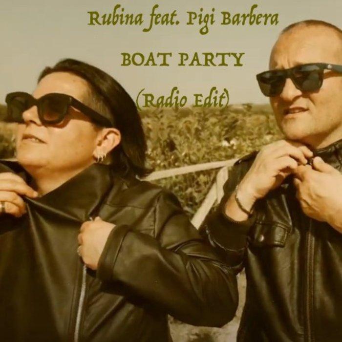 RUBINA feat PIGI BARBERA - Boat Party