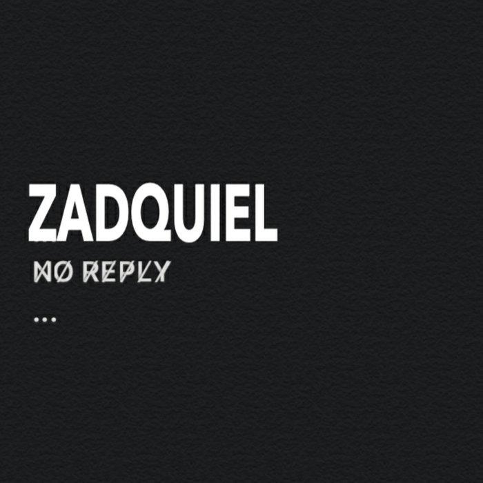ZADQUIEL - No Reply
