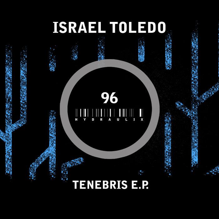 ISRAEL TOLEDO - Tenebris EP