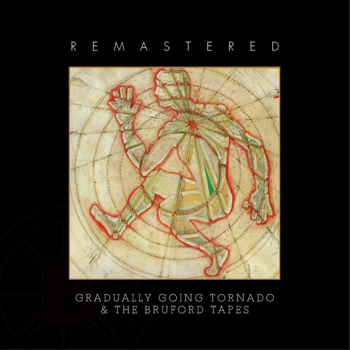 BRUFORD - Gradually Going Tornado/The Bruford Tapes (Remastered)