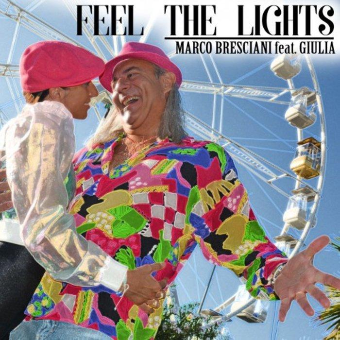 MARCO BRESCIANI feat GIULIA - Feel The Lights